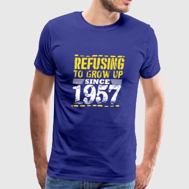 Refusing To Grow Up Since 1957 Vintage Old Is Gold - Men's Premium T-Shirt