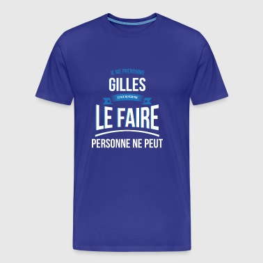 Gilles nobody can gift - Men's Premium T-Shirt