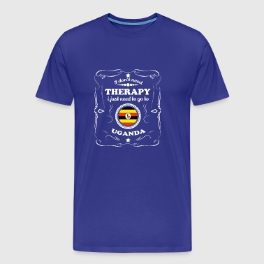DON T NEED THERAPIE WANT GO UGANDA - Men's Premium T-Shirt