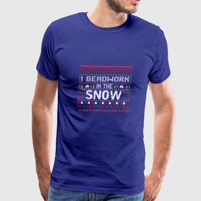 I Beadwork In The Snow Christmas Ugly Sweater - Men's Premium T-Shirt