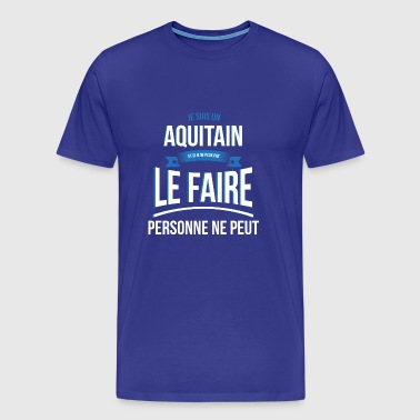 Aquitaine nobody can gift - Men's Premium T-Shirt