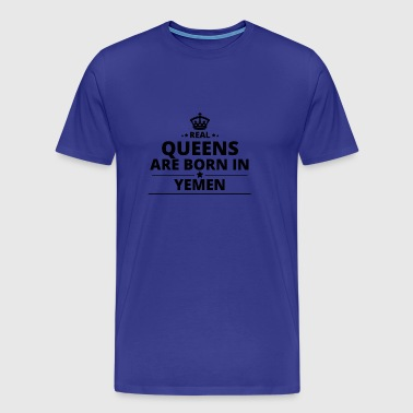 geschenk love queens are born YEMEN - Men's Premium T-Shirt