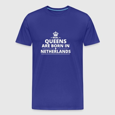 LOVE GESCHENK queens born in NETHERLANDS - Men's Premium T-Shirt