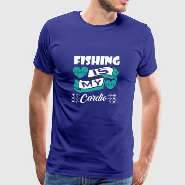 Fishing Is My Cardio - Men's Premium T-Shirt