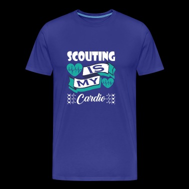 Scouting Is My Cardio - Men's Premium T-Shirt
