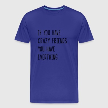 Best Friends Quote - Men's Premium T-Shirt