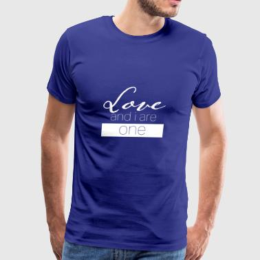 Love and I are one - Men's Premium T-Shirt