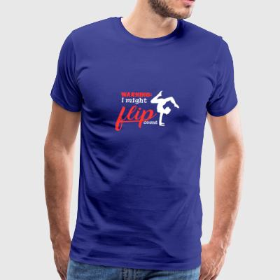 I Might Flip Out Gymnast Tumbling Premium T Shir - Men's Premium T-Shirt