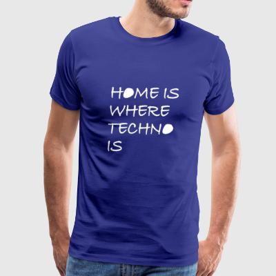 home is where techno is music club house DJ dance - Men's Premium T-Shirt