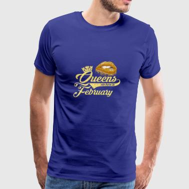 Queens Birthday February Gift T-shirt - Men's Premium T-Shirt
