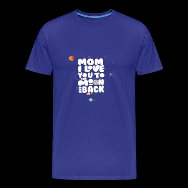 I Love Mom Moon and Back Mother's day - Men's Premium T-Shirt