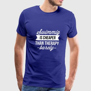 Swimming is cheaper than therapy - Men's Premium T-Shirt
