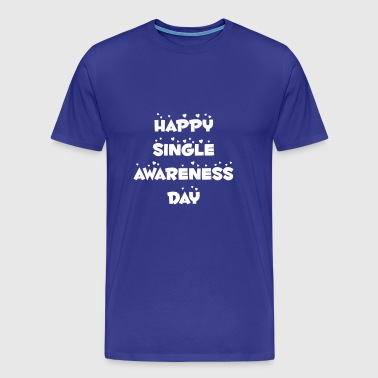 Happy single awareness day - Men's Premium T-Shirt