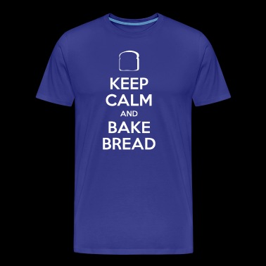 KEEP CALM AND BAKE BREAD - Men's Premium T-Shirt