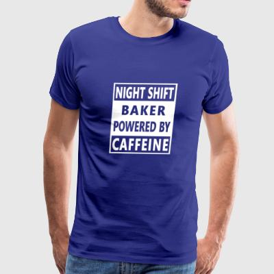 Baker Night Shift Worker- Powered By Caffeine - Men's Premium T-Shirt