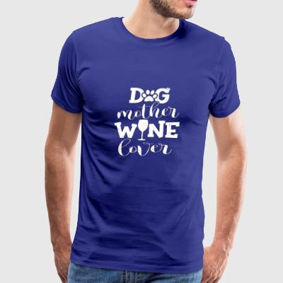 Cute Dog Mother Wine Lover Drinking Puppy Mommy - Men's Premium T-Shirt