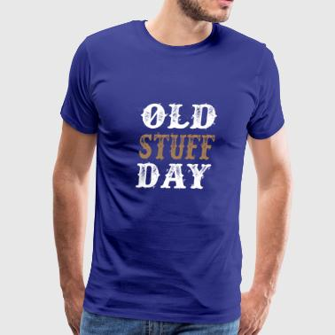 National Old Stuff Day Funny Gift - Men's Premium T-Shirt