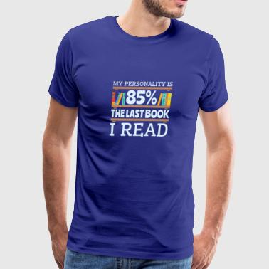 Bookworm T-Shirt Funny Gifts -- My Personality - Men's Premium T-Shirt