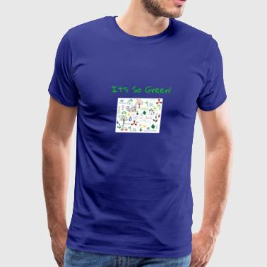 It's So Green Eco Friendly Art - Men's Premium T-Shirt