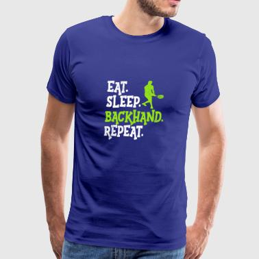 Eat Sleep Backhand Repeat Serving Tennis T Shirt - Men's Premium T-Shirt