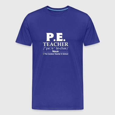 Physical Education Teacher Coolest School - Men's Premium T-Shirt