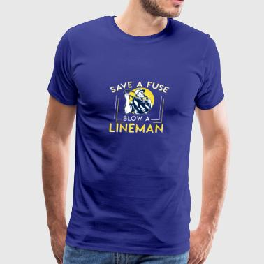 Save A Fuse Blow A Lineman Funny Lineman - Men's Premium T-Shirt