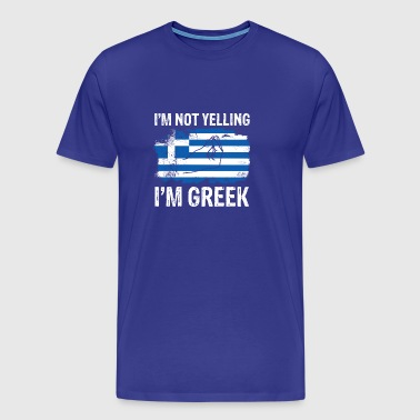 Greek not yelling funny Greece flag T-Shirt - Men's Premium T-Shirt