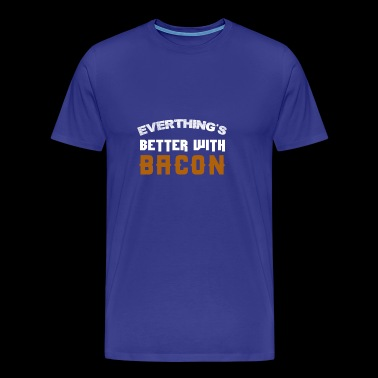 Better with bacon - Men's Premium T-Shirt