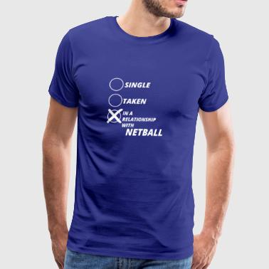 single taken relationship NETBALL - Men's Premium T-Shirt