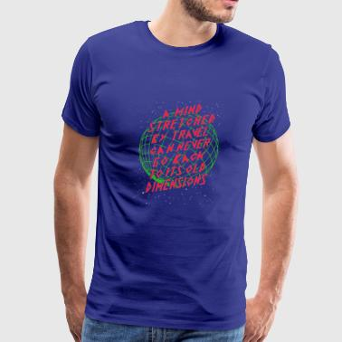 A mind stretched ry travel can never go back - Men's Premium T-Shirt