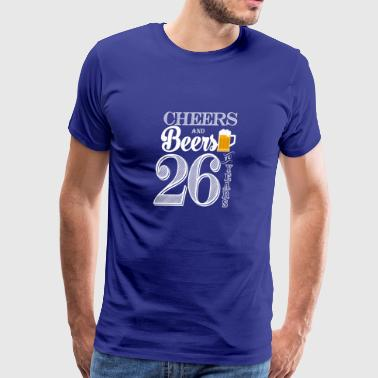 Cheers and Beers To 26 Years - Men's Premium T-Shirt