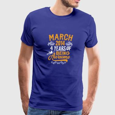 March 2014 4 Years Of Being Awesome - Men's Premium T-Shirt