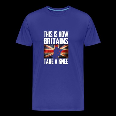 This is How britains Take a Knee Britain - Men's Premium T-Shirt