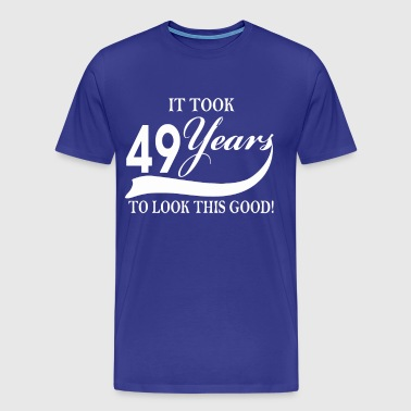 It took 49 years to look this good - Men's Premium T-Shirt