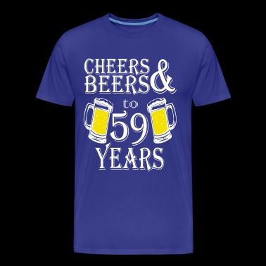 Cheers And Beers To 59 Years - Men's Premium T-Shirt