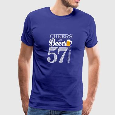 Cheers and Beers To 57 Years - Men's Premium T-Shirt