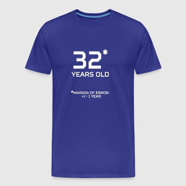 32 Years Old Margin 1 Year - Men's Premium T-Shirt