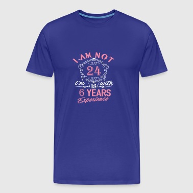 I am not 24 I am 18 with 6 years experience - Men's Premium T-Shirt