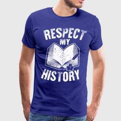 RESPECT MY HISTORY - Men's Premium T-Shirt