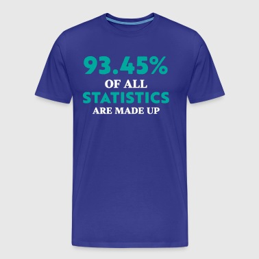 Statistics are Made Up Funny - Men's Premium T-Shirt