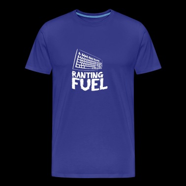 Ranting Fuel Keyboard - Men's Premium T-Shirt
