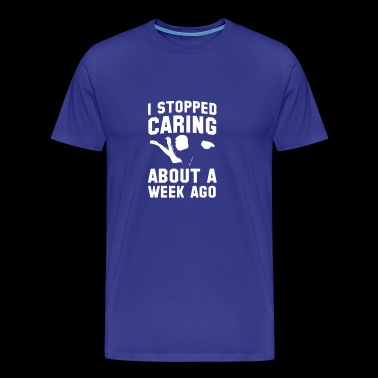 i stopped caring - Men's Premium T-Shirt