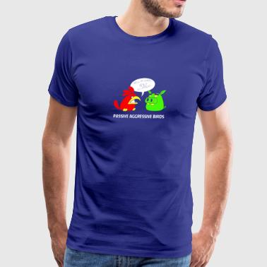 Passive Aggressive Birds TillieMCallaway - Men's Premium T-Shirt