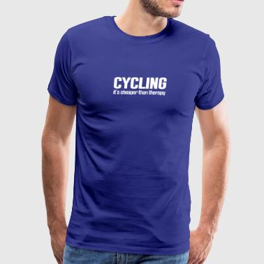Cycling It's Cheaper Then Therapy - Men's Premium T-Shirt