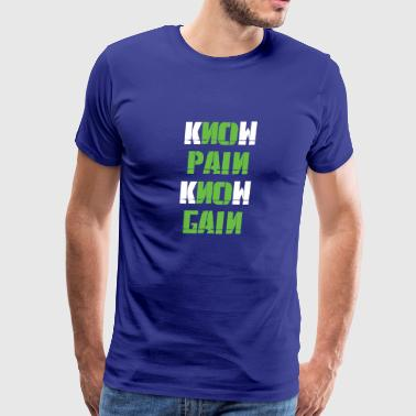 KNOW PAIN KNOW GAIN - Men's Premium T-Shirt