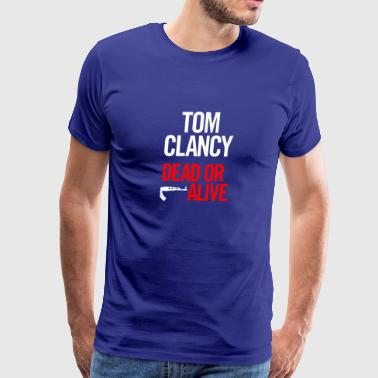 New Design Tom clancy dead or alive Best Seller - Men's Premium T-Shirt