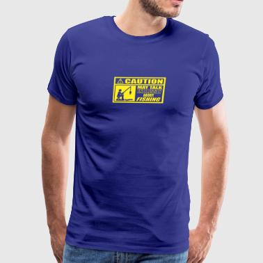 New Design Caution May Talk Endlessly Best Seller - Men's Premium T-Shirt