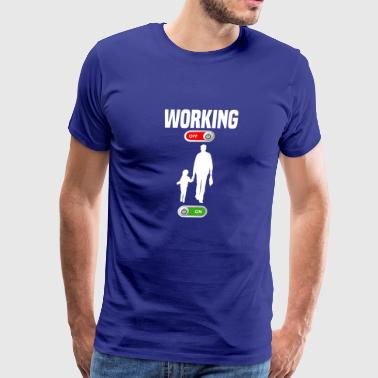 Working OFF family father mother child baby gift - Men's Premium T-Shirt