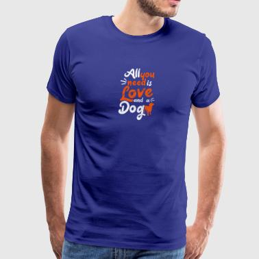 Distressed - All you need is love and a dog - Men's Premium T-Shirt