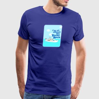 All About The Yacht Rock - Men's Premium T-Shirt